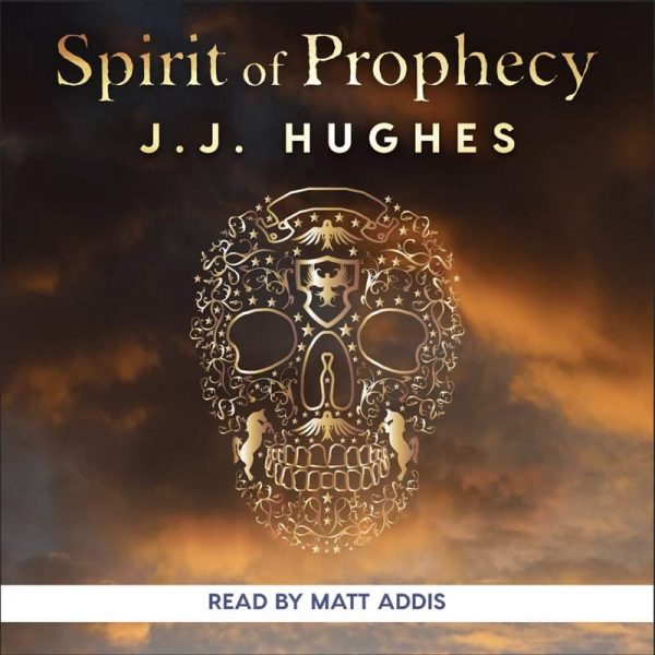 Spirit of Prophecy by Jill Hughes - Audio Book - Read by Matt Addis