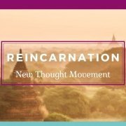 Reincarnation new thoughts movement Awakening Alchemy
