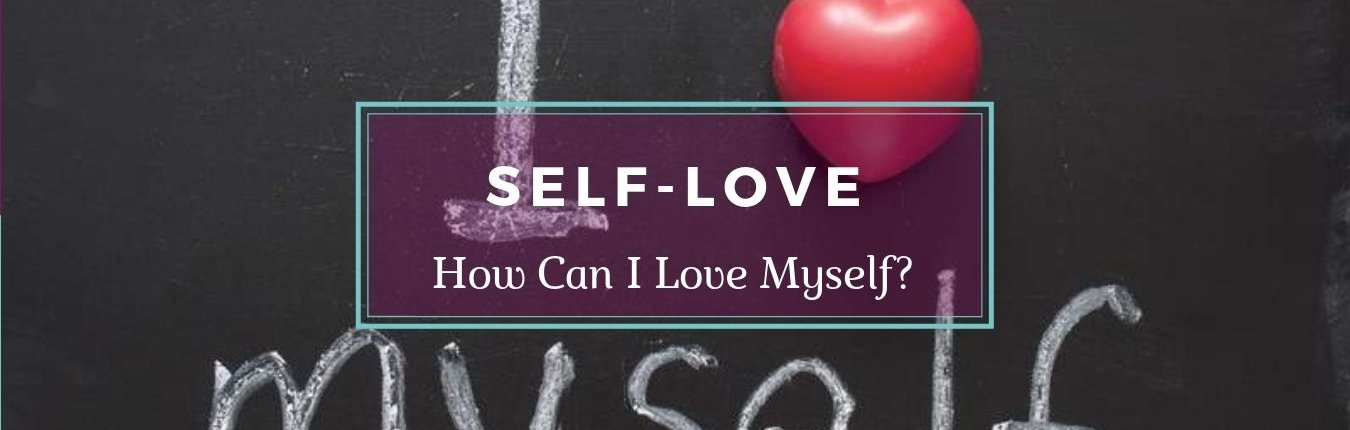 How Do I love Myself? - Awakening Alchemy