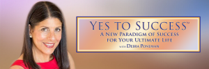 Debra Poneman's Yes To Success Banner